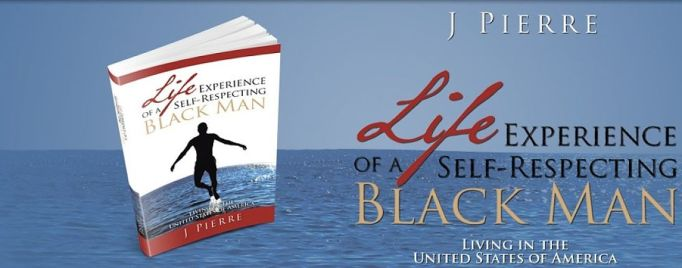 Life Experience of A Black Man by Joseph Pierre